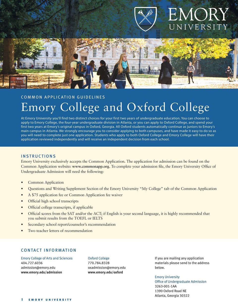 Georgia. All Oxford students automatically continue as juniors to Emory s main campus in Atlanta.
