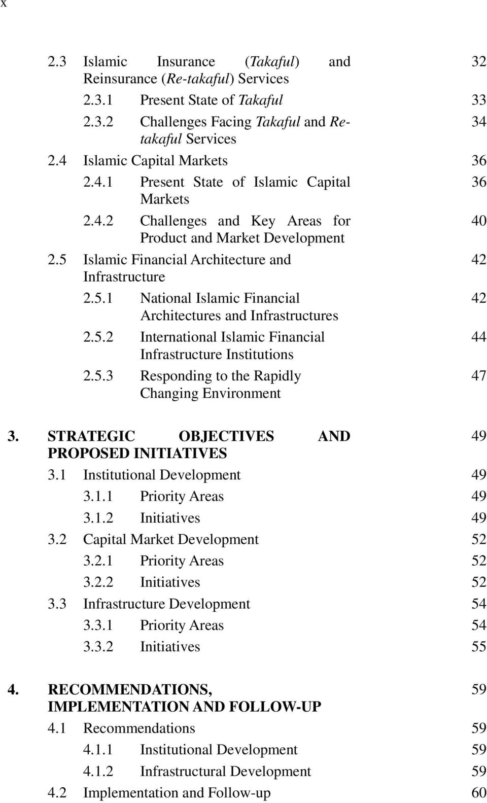 5.2 International Islamic Financial 44 Infrastructure Institutions 2.5.3 Responding to the Rapidly Changing Environment 47 3. STRATEGIC OBJECTIVES AND 49 PROPOSED INITIATIVES 3.