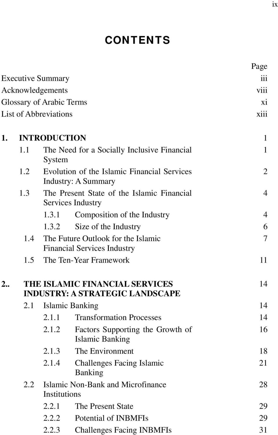 4 The Future Outlook for the Islamic 7 Financial Services Industry 1.5 The Ten-Year Framework 11 2.. THE ISLAMIC FINANCIAL SERVICES 14 INDUSTRY: A STRATEGIC LANDSCAPE 2.1 Islamic Banking 14 2.1.1 Transformation Processes 14 2.
