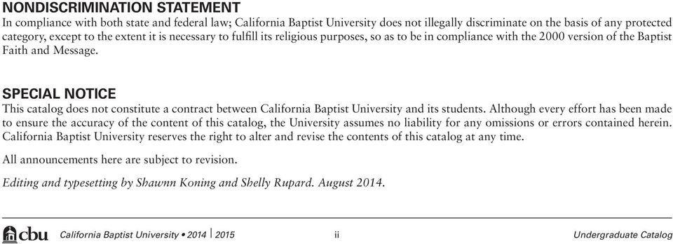 SPECIAL NOTICE This catalog does not constitute a contract between California Baptist University and its students.