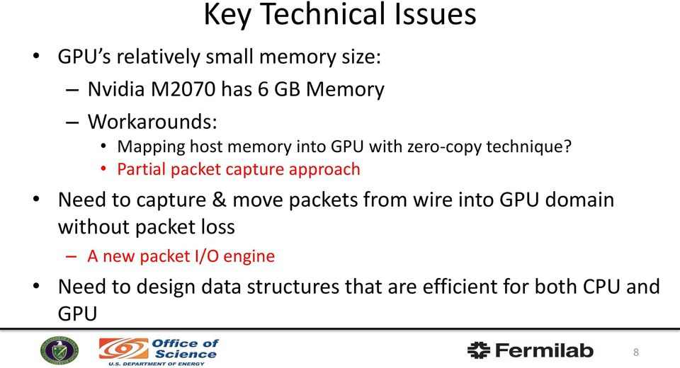 Partial packet capture approach Need to capture & move packets from wire into GPU domain