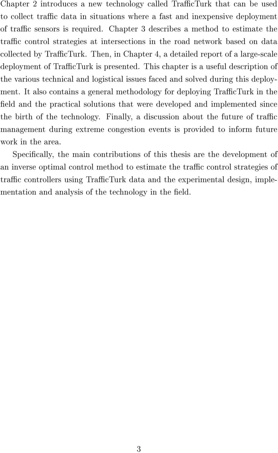 Then, in Chapter 4, a detailed report of a large-scale deployment of TracTurk is presented.