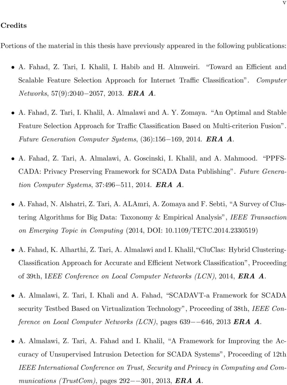 Zomaya. An Optimal and Stable Feature Selection Approach for Traffic Classification Based on Multi-criterion Fusion. Future Generation Computer Systems, (36):156 169, 2014. ERA A. A. Fahad, Z.