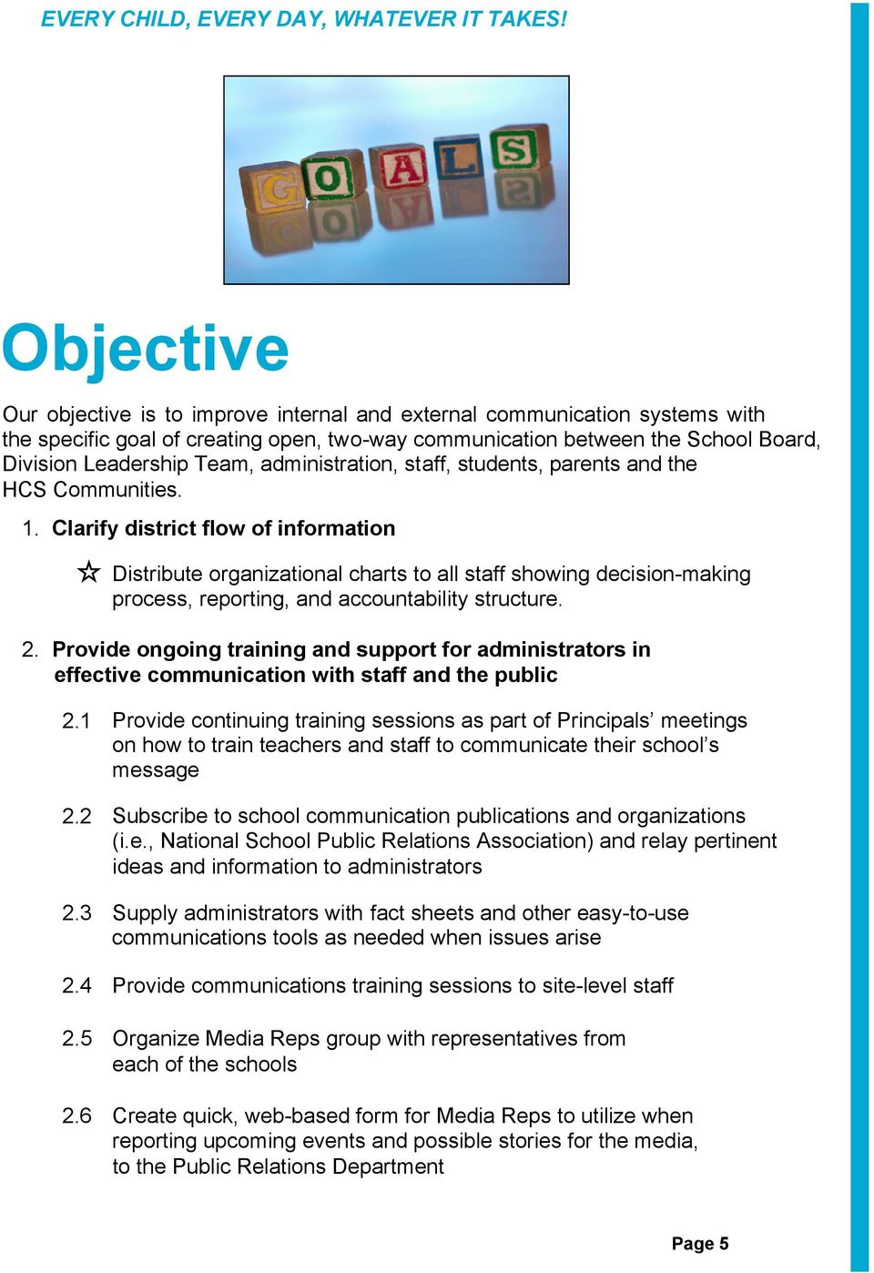 Clarify district flow of information Distribute organizational charts to all staff showing decision-making process, reporting, and accountability structure. 2.