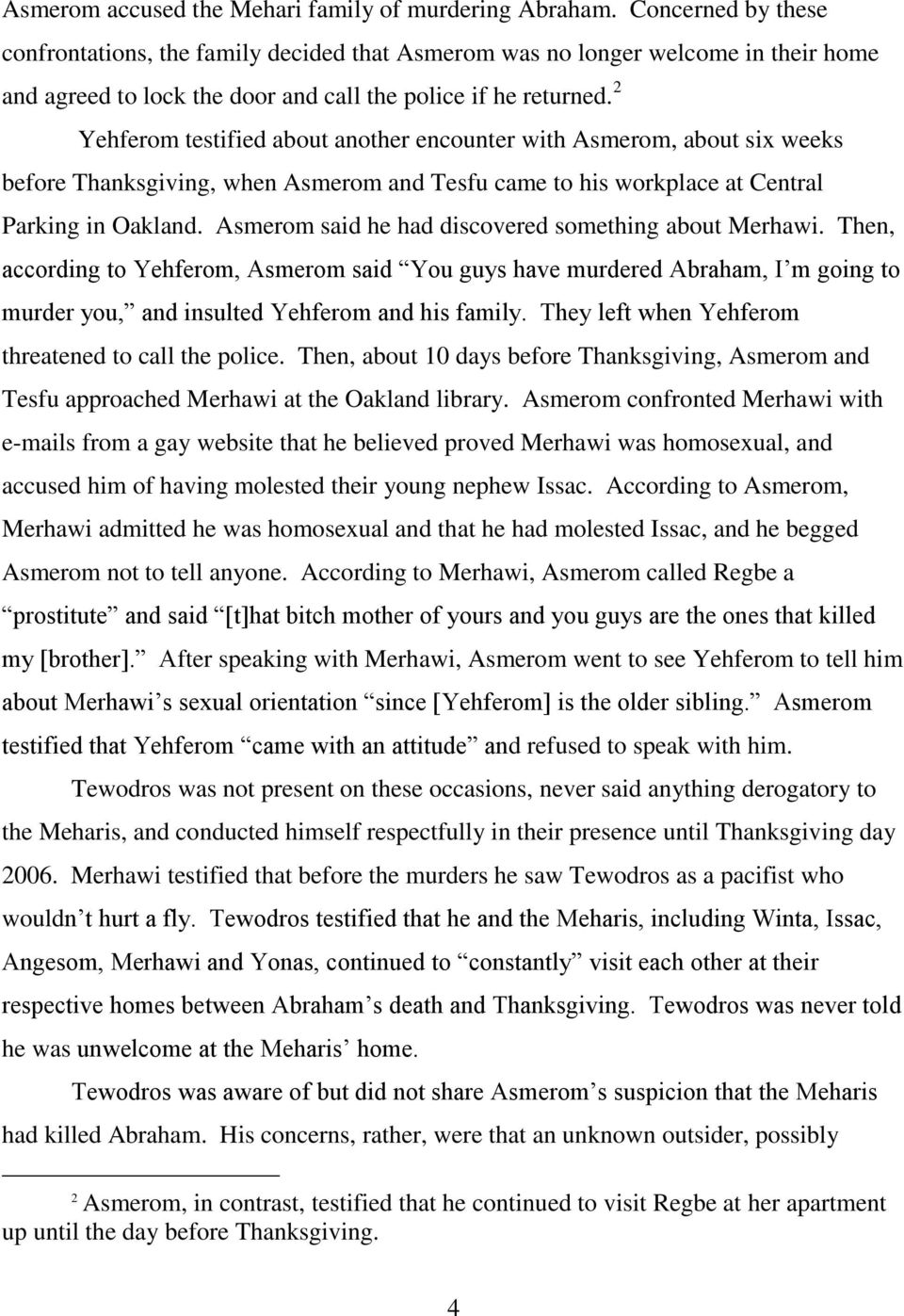 2 Yehferom testified about another encounter with Asmerom, about six weeks before Thanksgiving, when Asmerom and Tesfu came to his workplace at Central Parking in Oakland.