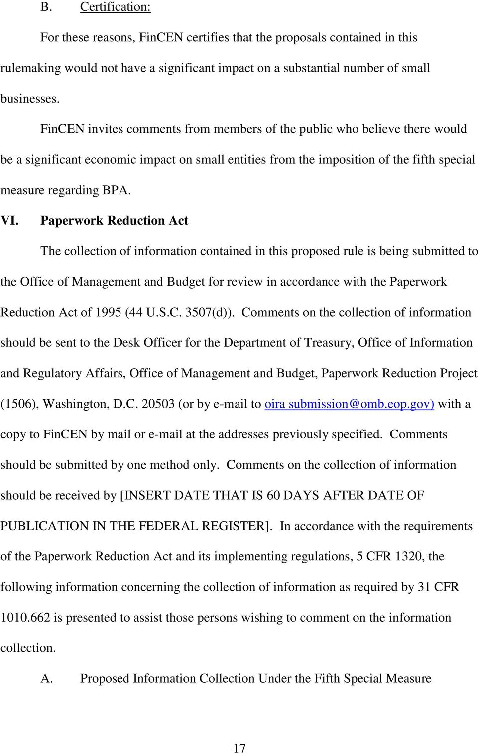 Paperwork Reduction Act The collection of information contained in this proposed rule is being submitted to the Office of Management and Budget for review in accordance with the Paperwork Reduction