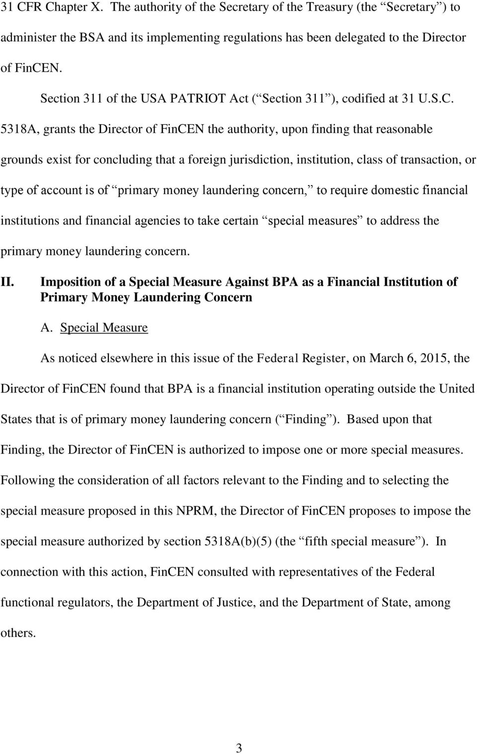 5318A, grants the Director of FinCEN the authority, upon finding that reasonable grounds exist for concluding that a foreign jurisdiction, institution, class of transaction, or type of account is of