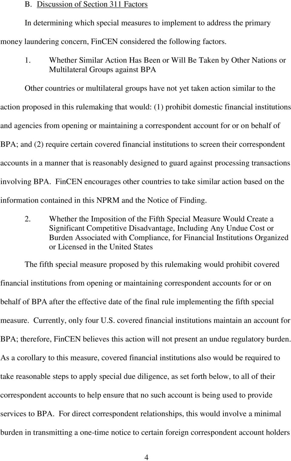 this rulemaking that would: (1) prohibit domestic financial institutions and agencies from opening or maintaining a correspondent account for or on behalf of BPA; and (2) require certain covered