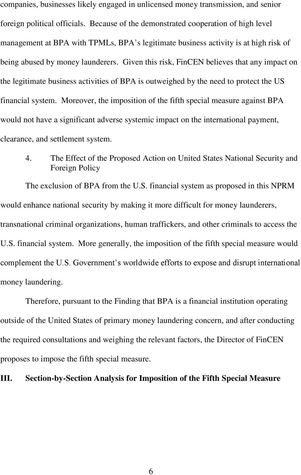 Given this risk, FinCEN believes that any impact on the legitimate business activities of BPA is outweighed by the need to protect the US financial system.