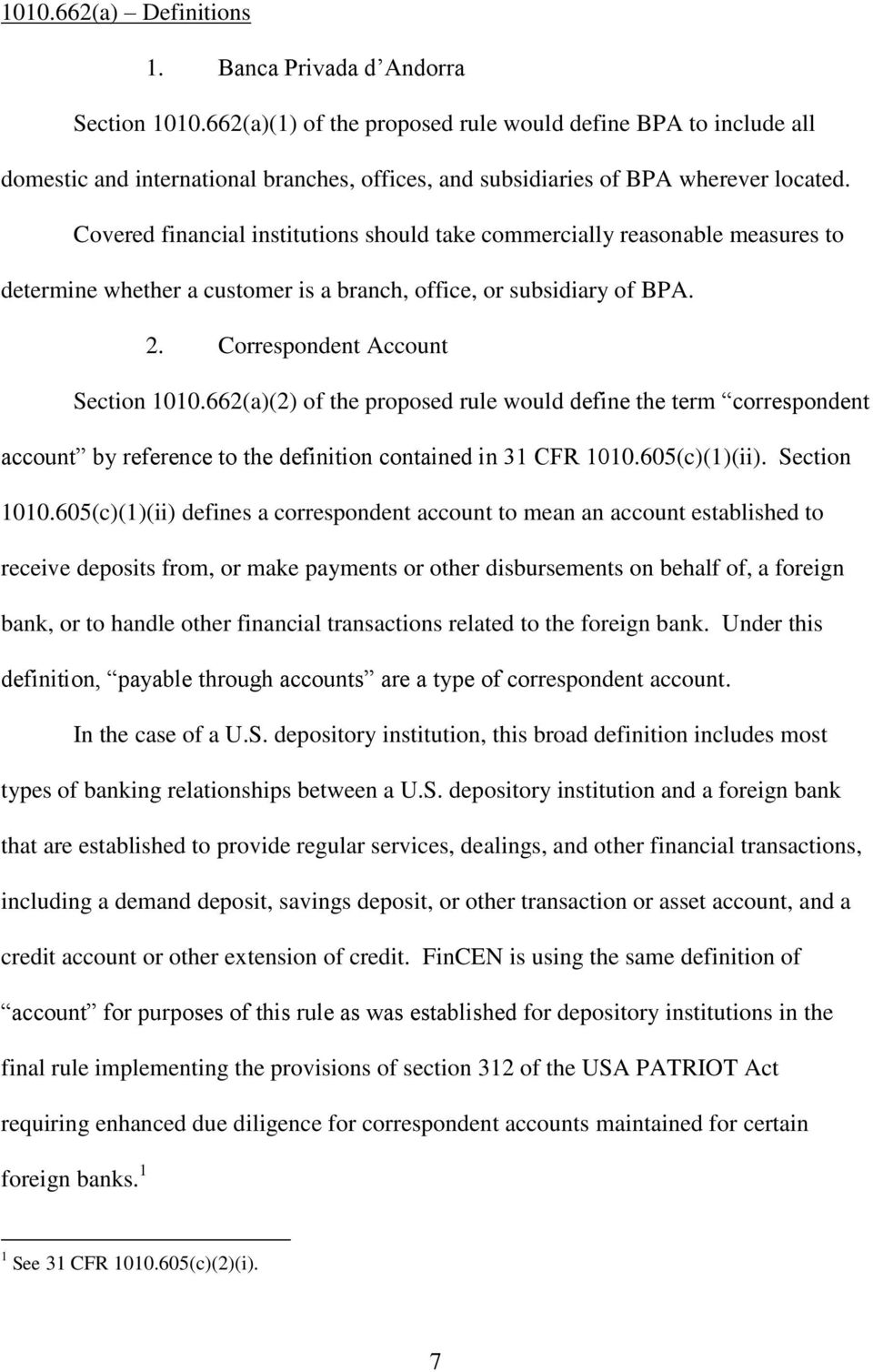 Covered financial institutions should take commercially reasonable measures to determine whether a customer is a branch, office, or subsidiary of BPA. 2. Correspondent Account Section 1010.