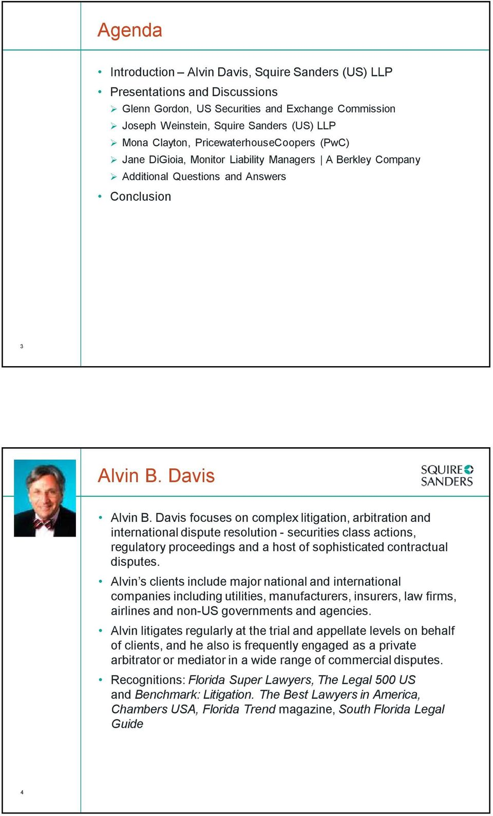 Davis focuses on complex litigation, arbitration and international dispute resolution - securities class actions, regulatory proceedings and a host of sophisticated contractual disputes.