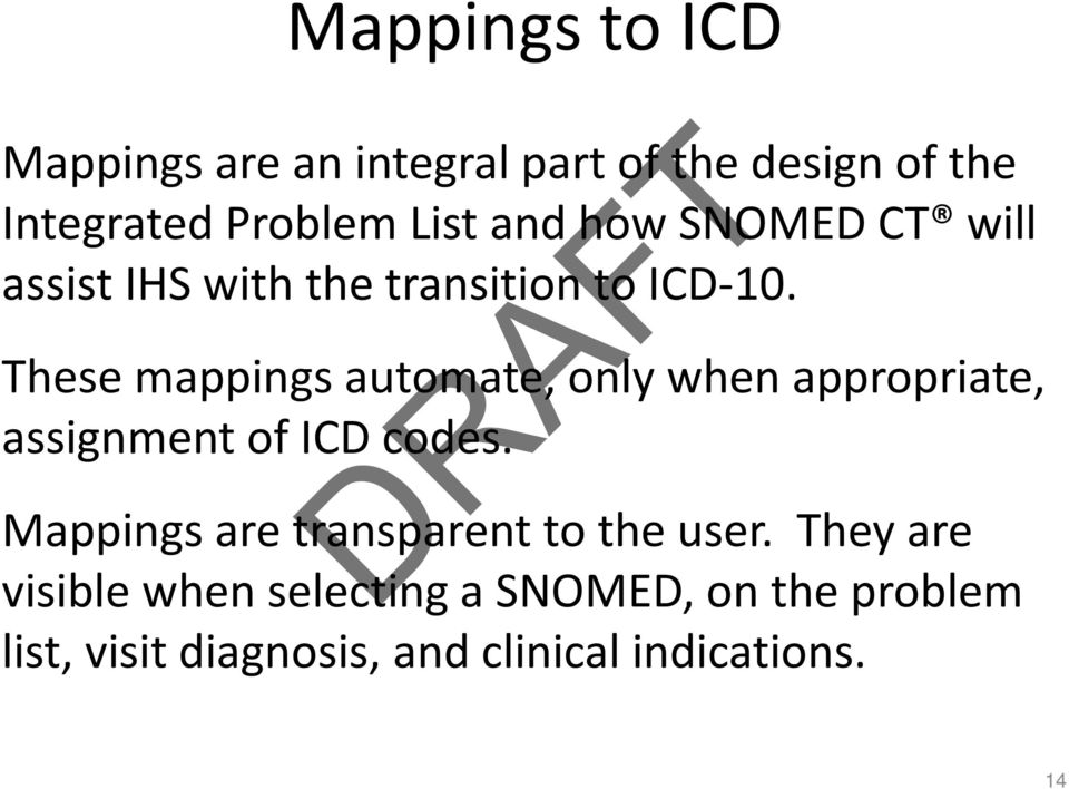These mappings automate, only when appropriate, assignment of ICD codes.