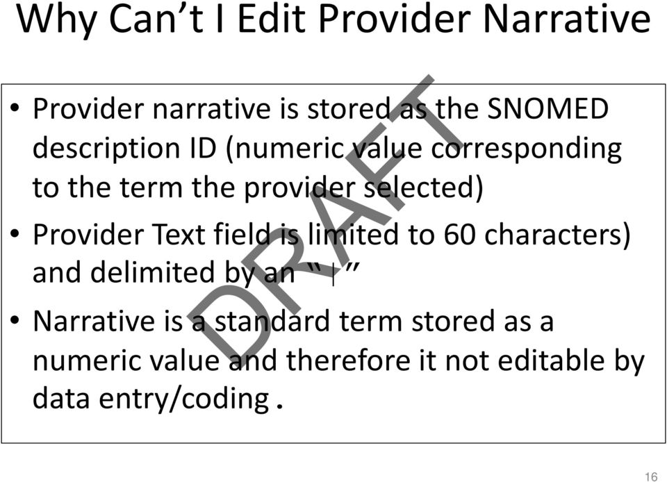 Provider Text field is limited to 60 characters) and delimited by an Narrative is a
