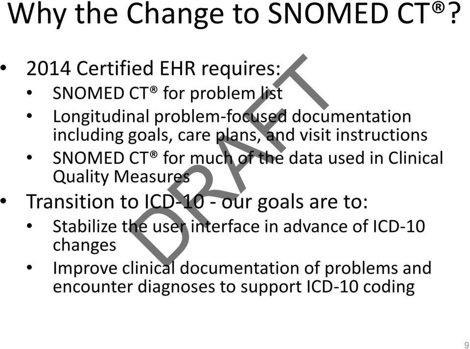 goals, care plans, and visit instructions SNOMED CT for much of the data used in Clinical Quality Measures