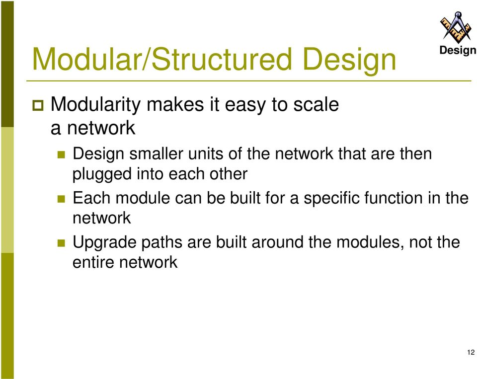 other Each module can be built for a specific function in the