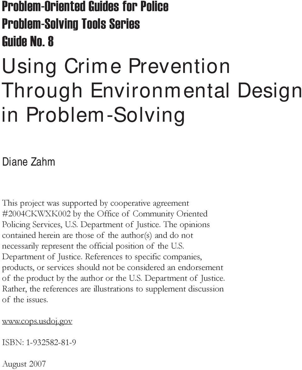 Policing Services, U.S. Department of Justice. The opinions contained herein are those of the author(s) and do not necessarily represent the official position of the U.S. Department of Justice. References to specific companies, products, or services should not be considered an endorsement of the product by the author or the U.