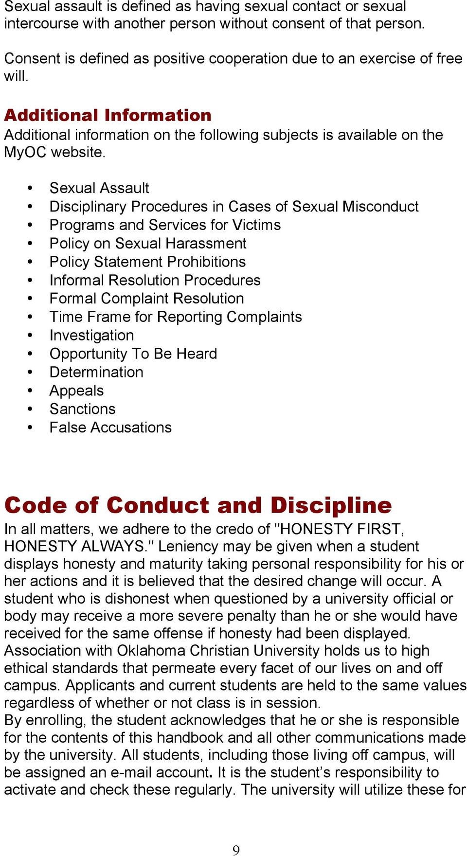 Sexual Assault Disciplinary Procedures in Cases of Sexual Misconduct Programs and Services for Victims Policy on Sexual Harassment Policy Statement Prohibitions Informal Resolution Procedures Formal