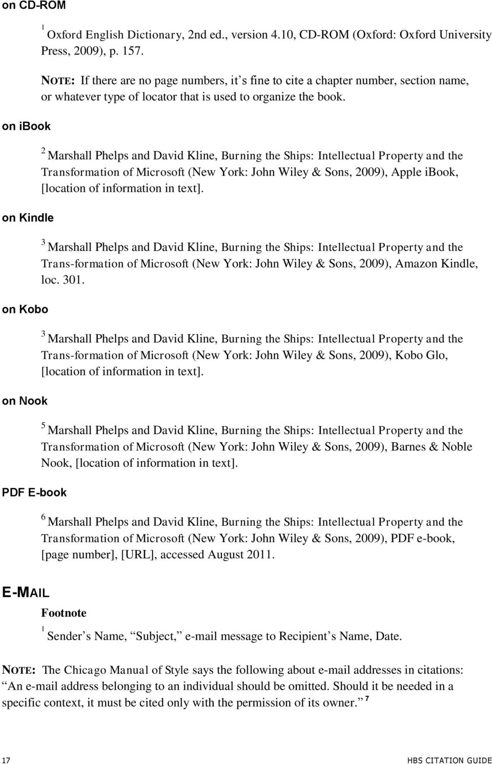 2 Marshall Phelps and David Kline, Burning the Ships: Intellectual Property and the Transformation of Microsoft (New York: John Wiley & Sons, 2009), Apple ibook, [location of information in text].