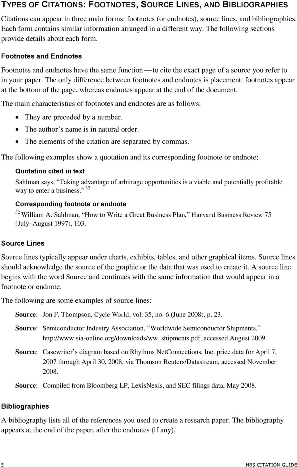 s and Endnotes s and endnotes have the same function to cite the exact page of a source you refer to in your paper.