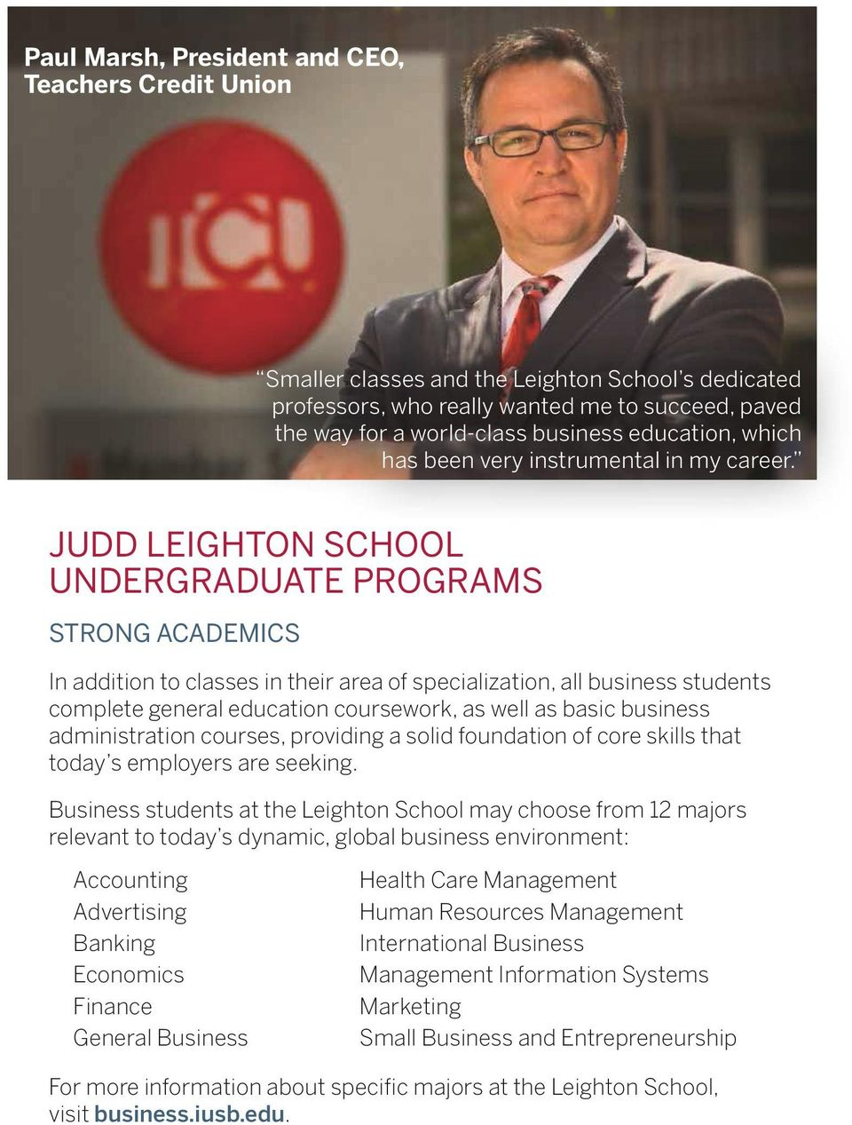 JUDD LEIGHTON SCHOOL UNDERGRADUATE PROGRAMS STRONG ACADEMICS In addition to classes in their area of specialization, all business students complete general education coursework, as well as basic
