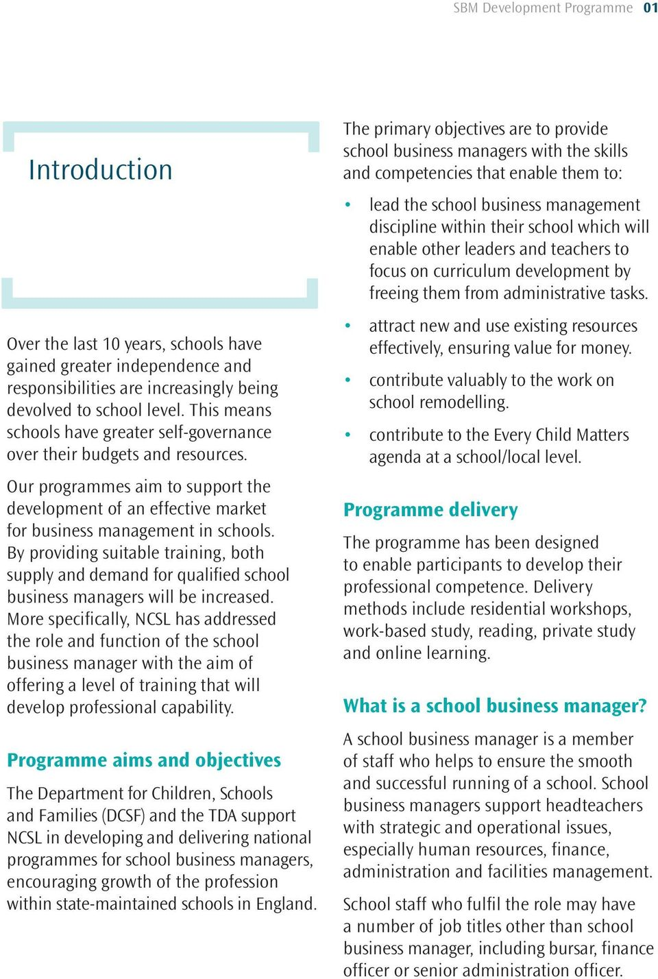 By providing suitable training, both supply and demand for qualified school business managers will be increased.
