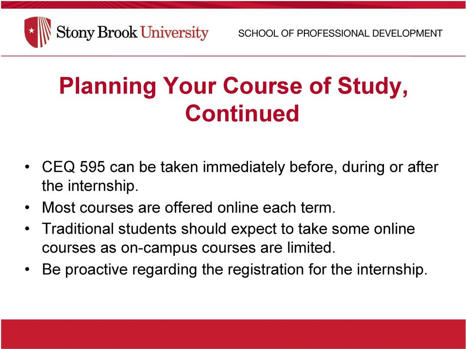 Most courses are offered online each term.