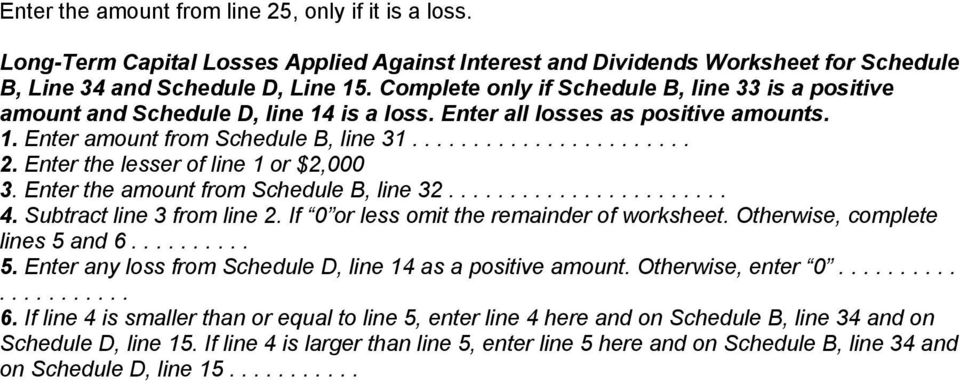 Enter the lesser of line 1 or $2,000 3. Enter the amount from Schedule B, line 32....................... 4. Subtract line 3 from line 2. If 0 or less omit the remainder of worksheet.
