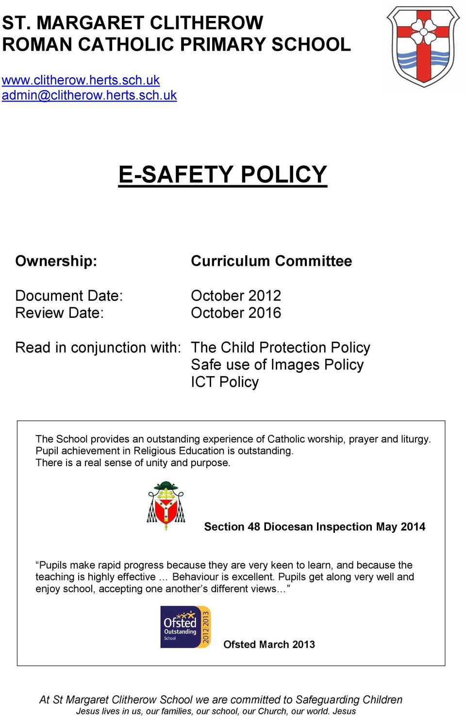 uk E-SAFETY POLICY Ownership: Curriculum Committee Document Date: October 2012 Review Date: October 2016 Read in conjunction with: The Child Protection Policy Safe use of Images Policy ICT Policy The