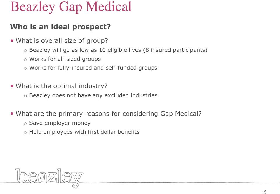 for fully-insured and self-funded groups What is the optimal industry?