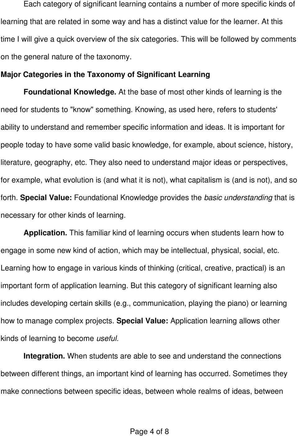 "Major Categories in the Taxonomy of Significant Learning Foundational Knowledge. At the base of most other kinds of learning is the need for students to ""know"" something."