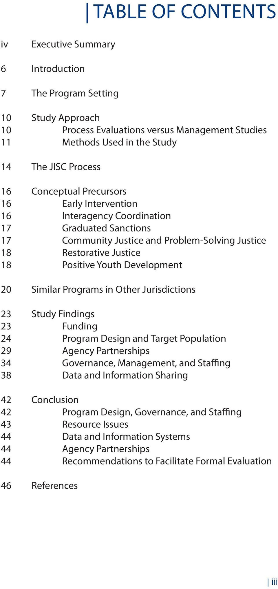 Similar Programs in Other Jurisdictions 23 Study Findings 23 Funding 24 Program Design and Target Population 29 Agency Partnerships 34 governance, Management, and Staffing 38 data and Information