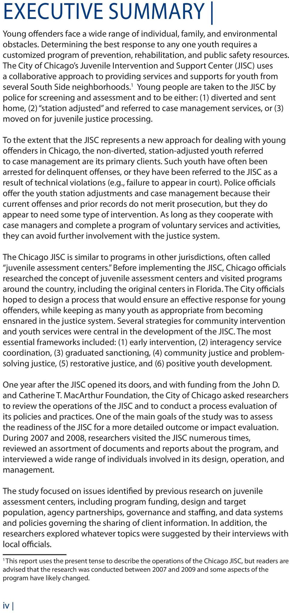 The City of Chicago s Juvenile Intervention and Support Center (JISC) uses a collaborative approach to providing services and supports for youth from several South Side neighborhoods.
