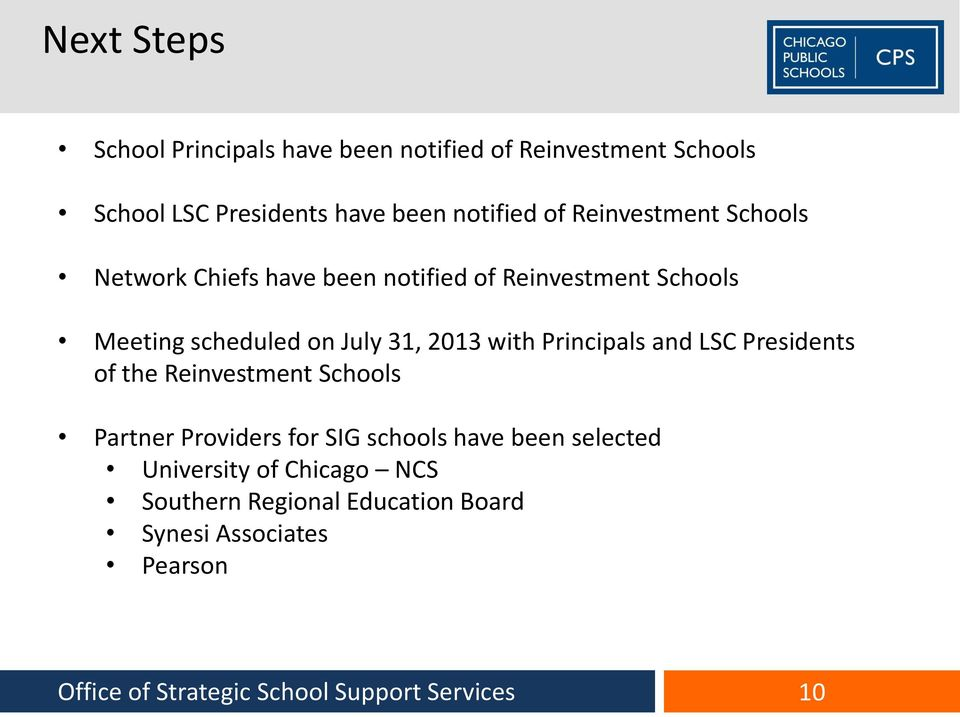 2013 with Principals and LSC Presidents of the Reinvestment Schools Partner Providers for SIG schools have been selected