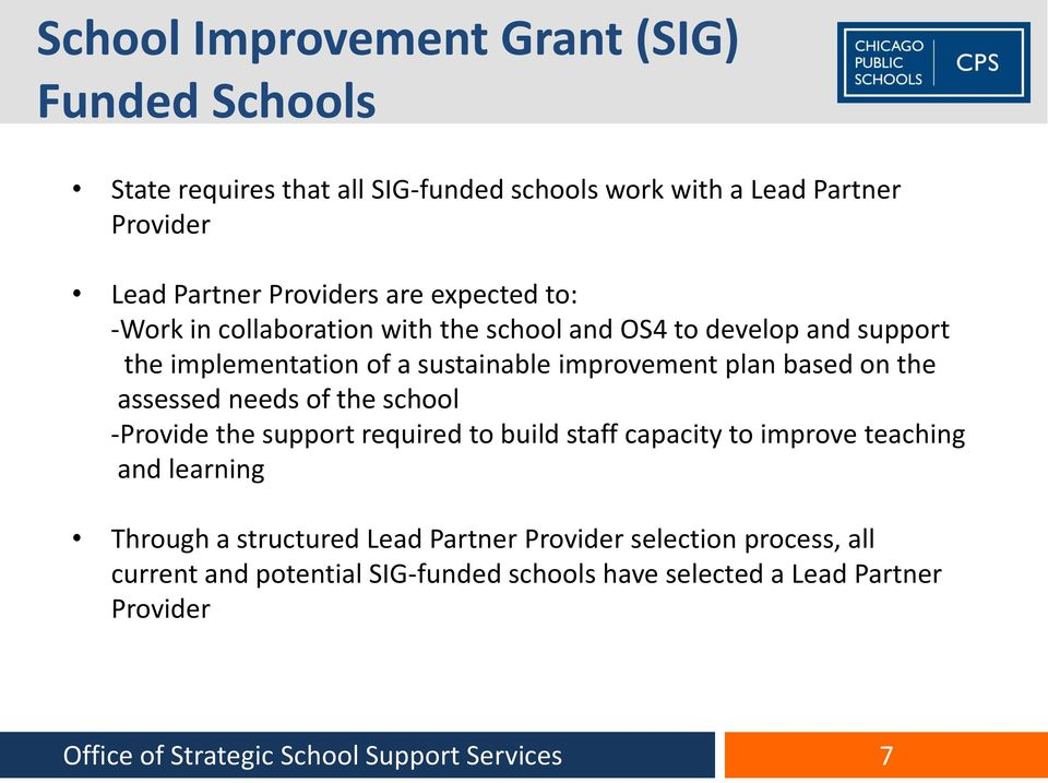 assessed needs of the school -Provide the support required to build staff capacity to improve teaching and learning Through a structured Lead Partner