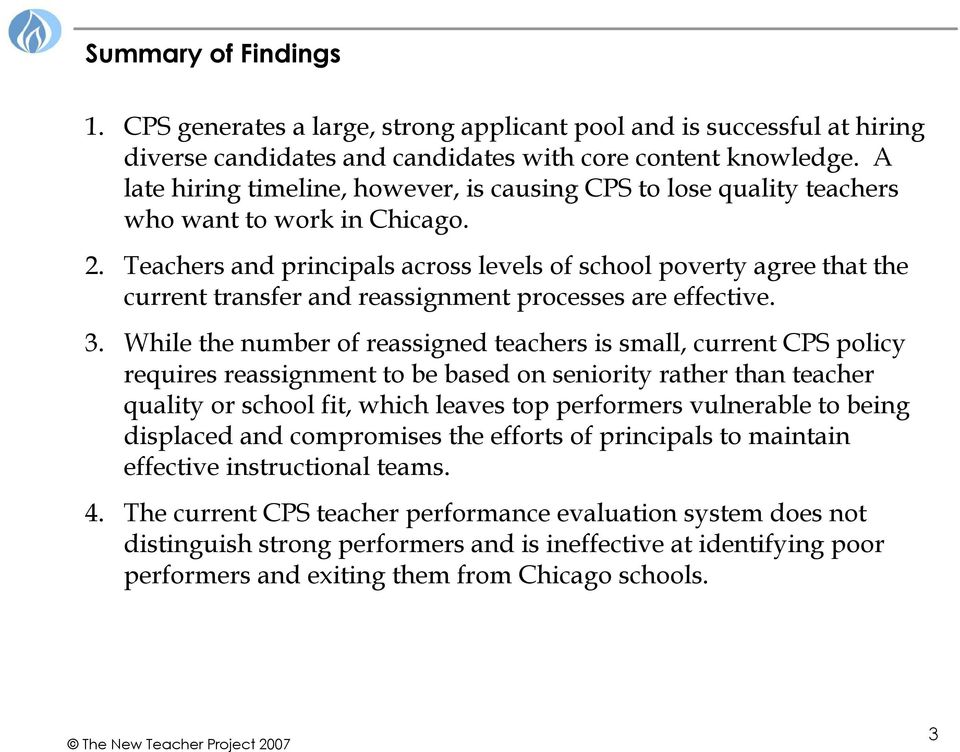 Teachers and principals across levels of school poverty agree that the current transfer and reassignment processes are effective. 3.