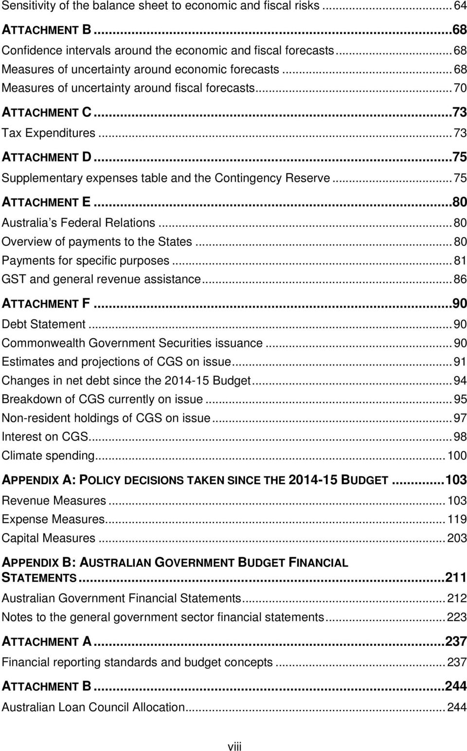 .. 75 Supplementary expenses table and the Contingency Reserve... 75 ATTACHMENT E... 80 Australia s Federal Relations... 80 Overview of payments to the States... 80 Payments for specific purposes.