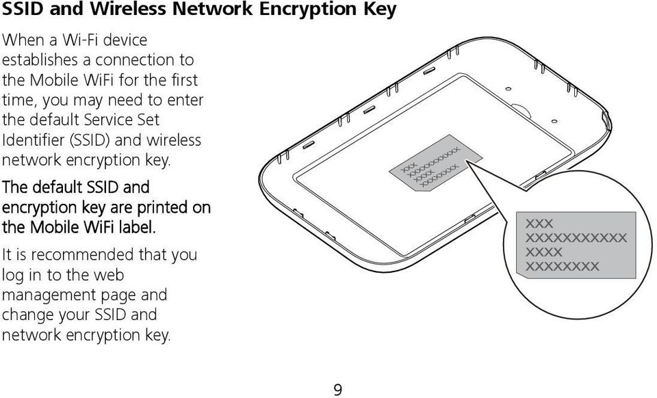 network encryption key. The default SSID and encryption key are printed on the Mobile WiFi label.