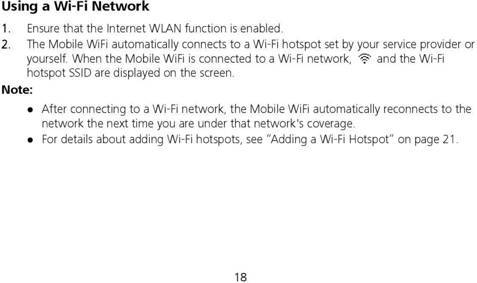 When the Mobile WiFi is connected to a Wi-Fi network, and the Wi-Fi hotspot SSID are displayed on the screen.