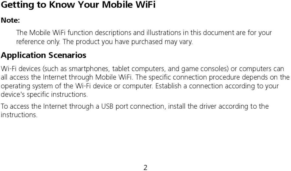 Application Scenarios Wi-Fi devices (such as smartphones, tablet computers, and game consoles) or computers can all access the Internet through Mobile
