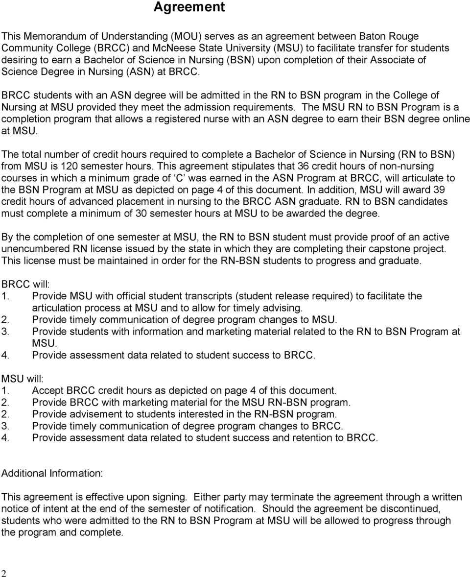 BRCC students with an ASN degree will be admitted in the RN to BSN program in the College of Nursing at MSU provided they meet the admission requirements.