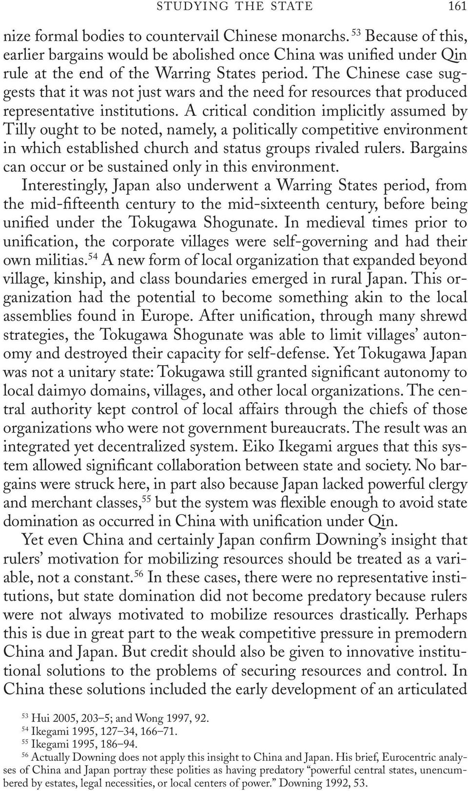 The Chinese case suggests that it was not just wars and the need for resources that produced representative institutions.