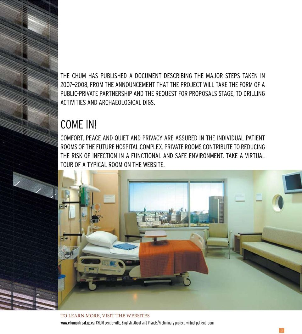 Comfort, peace and quiet and privacy are assured in the individual patient rooms of the future hospital complex.
