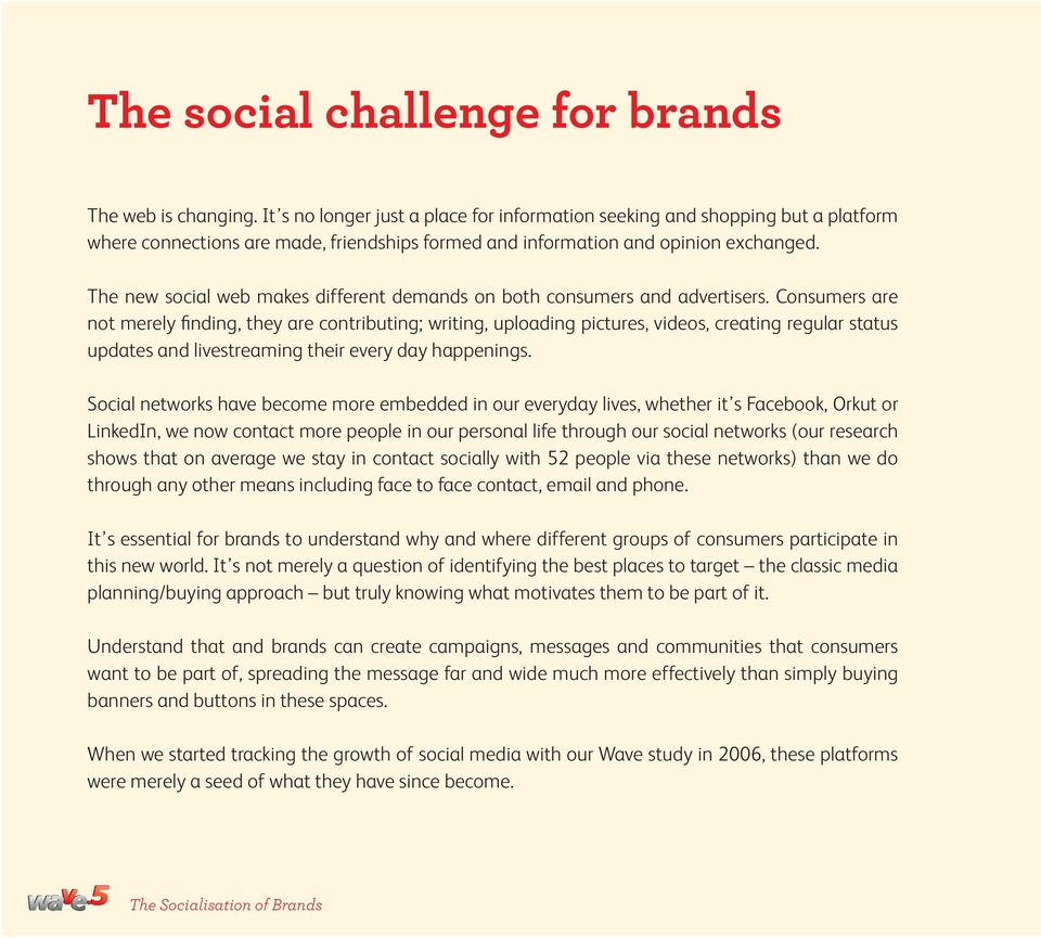 The new social web makes different demands on both consumers and advertisers.