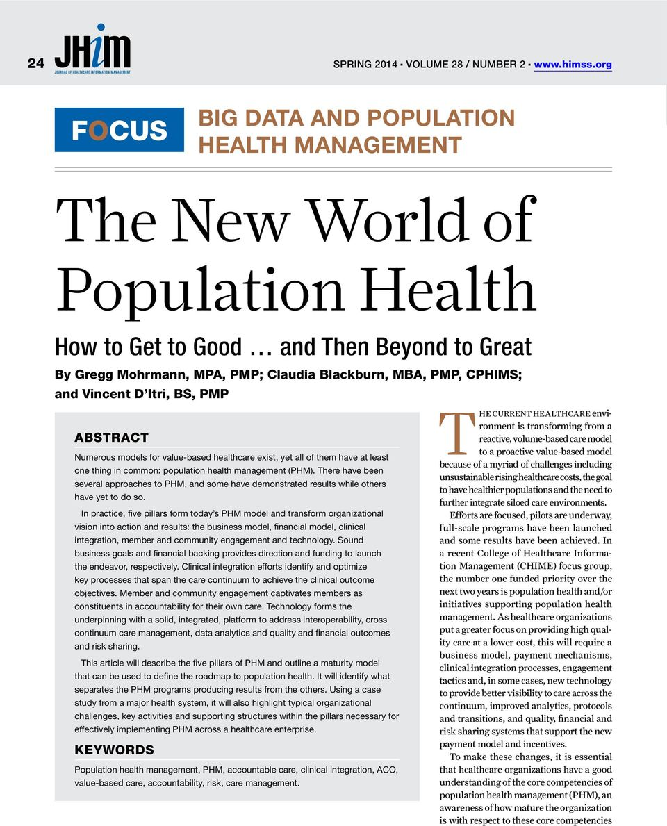 and Vincent D Itri, BS, PMP ABSTRACT Numerous models for value-based healthcare exist, yet all of them have at least one thing in common: population health management (PHM).