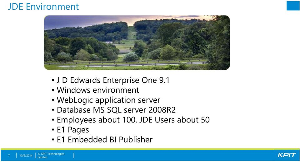 Database MS SQL server 2008R2 Employees about 100, JDE