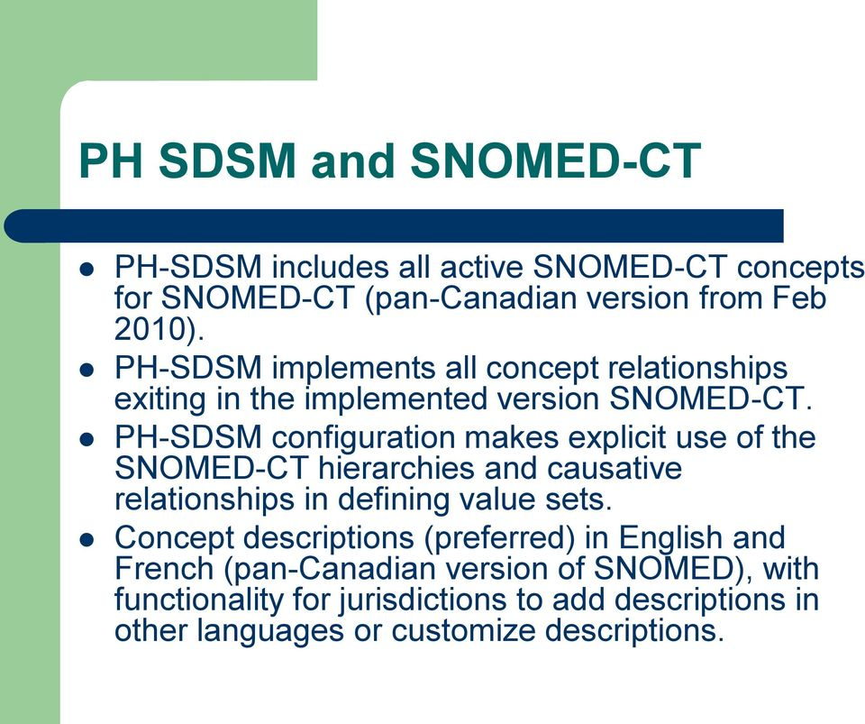 PH-SDSM configuration makes explicit use of the SNOMED-CT hierarchies and causative relationships in defining value sets.