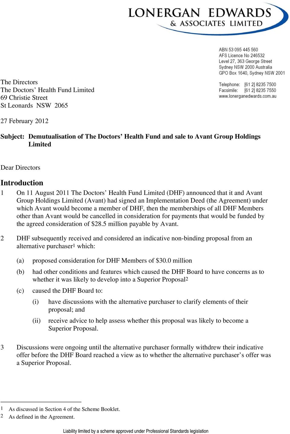 under which Avant would become a member of DHF, then the memberships of all DHF Members other than Avant would be cancelled in consideration for payments that would be funded by the agreed