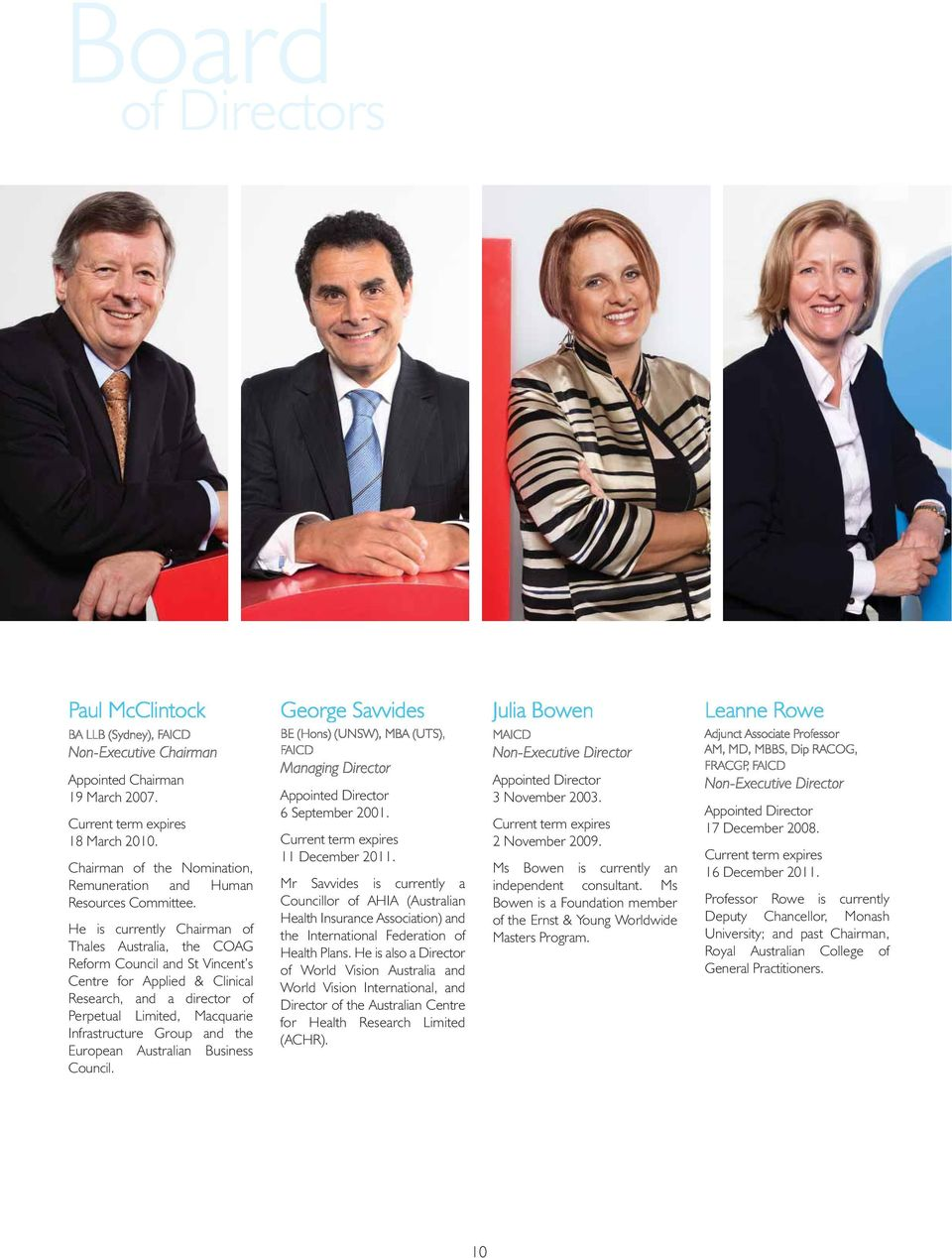 the European Australian Business Council. Appointed Director 6 September 2001. Current term expires 11 December 2011.