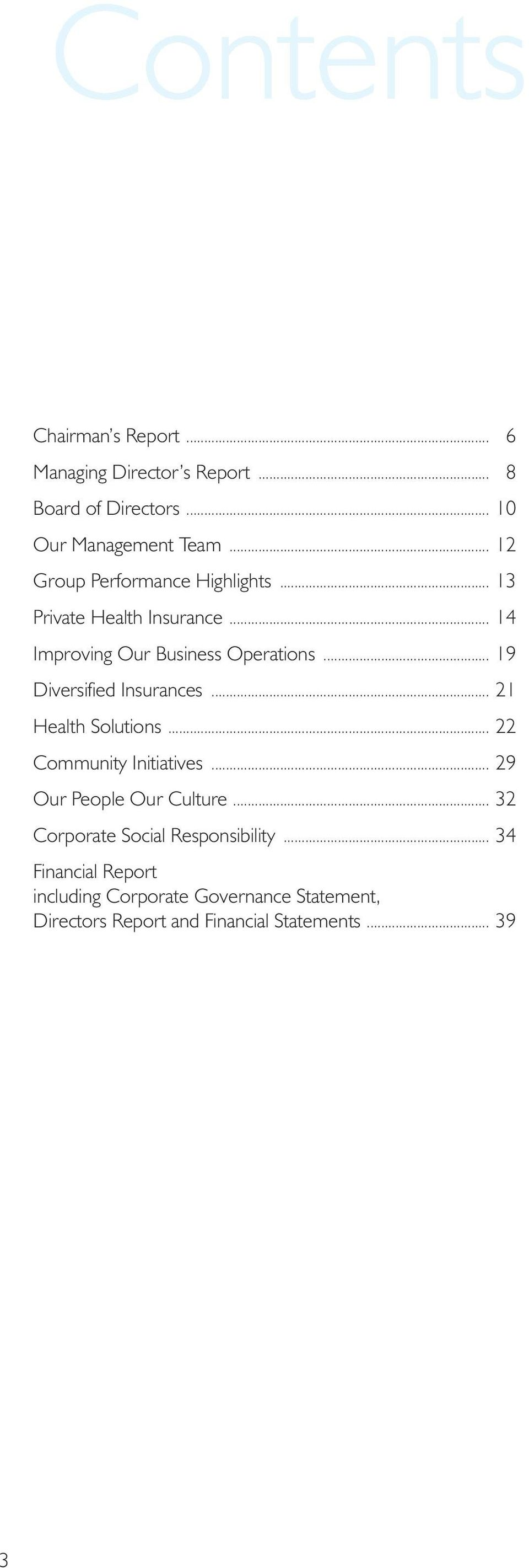 .. 19 Diversified Insurances... 21 Health Solutions... 22 Community Initiatives... 29 Our People Our Culture.