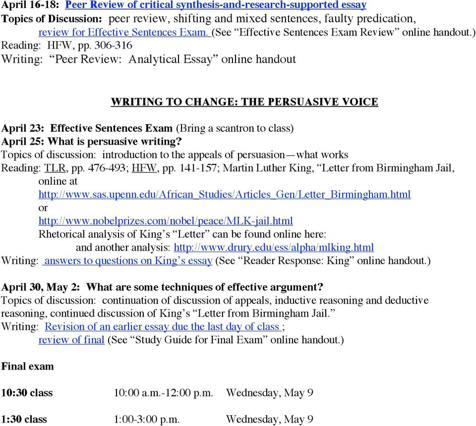 306-316 Writing: Peer Review: Analytical Essay online handout WRITING TO CHANGE: THE PERSUASIVE VOICE April 23: Effective Sentences Exam (Bring a scantron to class) April 25: What is persuasive